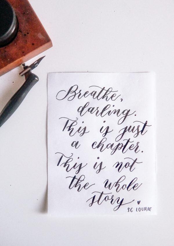 Words in Calligraphy: Breathe, Darling